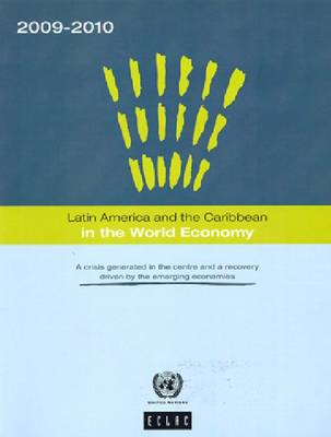 Latin America and the Caribbean in the World Economy: A Crisis Generated in the Centre and a Recovery Driven by the Emerging Economies