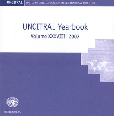 United Nations Commission on International Trade Law Yearbook [2007]