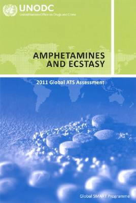 Amphetamines and Ecstasy: 2011 Global ATS Assessment