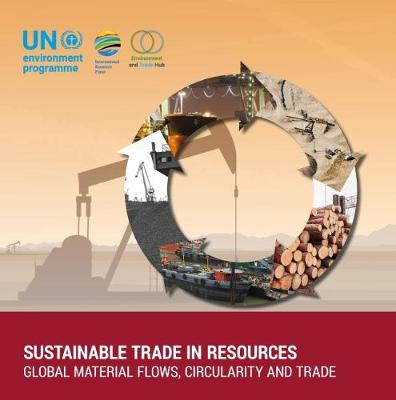 Sustainable Trade in Resources: Global Material Flows, Circularity and Trade