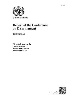 Report of the Conference on Disarmament: 2018 Session