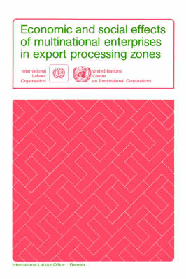 Economic and Social Effects of Multinational Enterprises in Export Processing Zones
