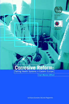 Corrosive Reform: Failing Health Systems in Eastern Europe