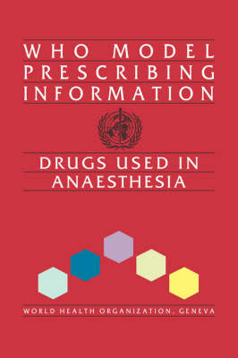 Drugs Used in Anaesthesia: Model Prescribing Information