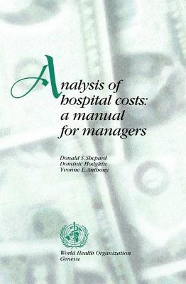 Analysis of Hospital Costs: A Manual for Managers