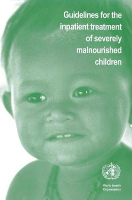 Guidelines for the Inpatient Treatment of Severely Malnourished Children