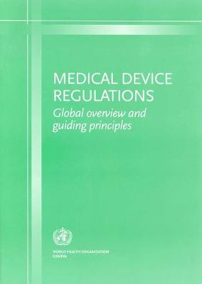 Medical Device Regulations: Global Overview and Guiding Principles