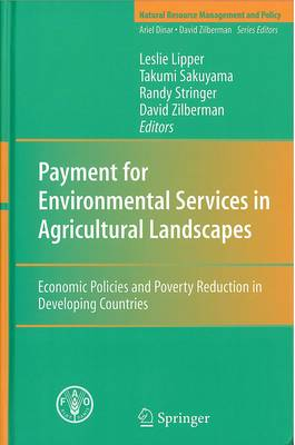 Payment for environmental services in agricultural landscapes: economic policies and poverty reduction in developing countries (Natural resource management and policy)
