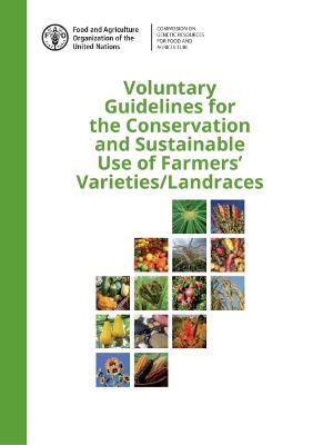 Voluntary Guidelines for the Conservation and Sustainable Use of Farmers' Varieties/Landraces