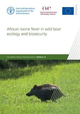 African Swine Fever in Wild Boar Ecology and Biosecurity