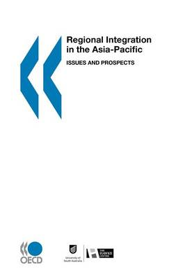 Regional Integration in the Asia Pacific, Issues and Prospects