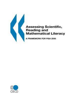 PISA Assessing Scientific, Reading and Mathematical Literacy: A Framework for PISA 2006