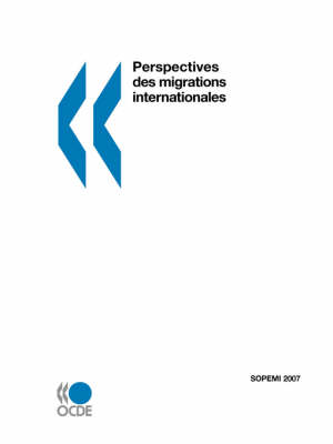 Perspectives Des Migrations Internationales: SOPEMI - Edition 2007