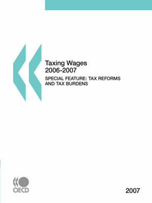 Taxing Wages: Tax Reforms and Tax Burdens: 2006-2007