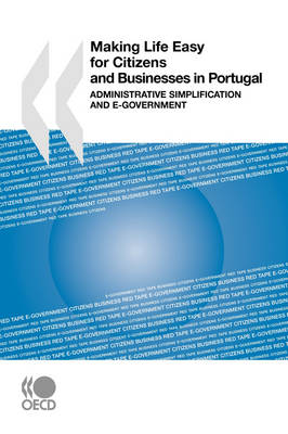 Making Life Easy for Citizens and Businesses in Portugal: Administrative Simplification and E-Government