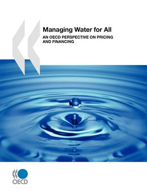 Managing Water for All: An OECD Perspective on Pricing and Financing