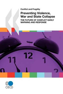 Conflict and Fragility Preventing Violence, War and State Collapse: The Future of Conflict Early Warning and Response