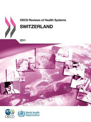 OECD Reviews of Health Systems: Switzerland: 2011