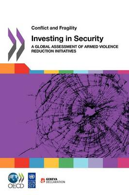 Conflict and Fragility Investing in Security: A Global Assessment of Armed Violence Reduction Initiatives
