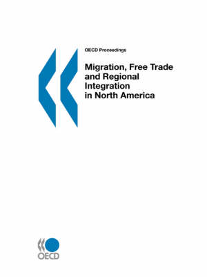 Migration, Free Trade and Regional Integration in North America
