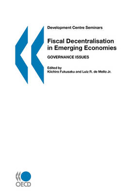 Fiscal Decentralisation in Emerging Economies: Governance Issues