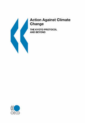 Action against Climate Change: The Kyoto Protocol and beyond