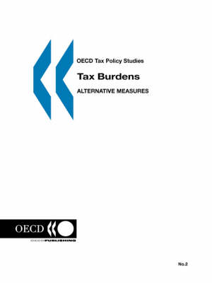 Oecd Tax Policy Studies Tax Burdens: Alternative Measures No. 2