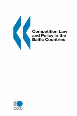 Competition Law and Policy in the Baltic Countries