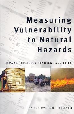 Measuring Vulnerability to Natural Hazards: Towards Disasters Resilient Societies