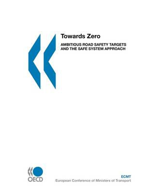 Towards Zero: Ambitious Road Safety Targets and the Safe System Approach