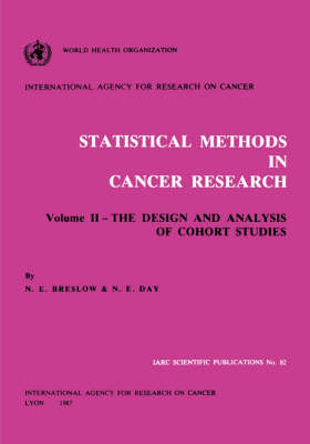Statistical Methods in Cancer Research: v. 2: Design and Analysis of Cohort Studies