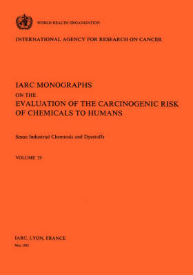 Some Industrial Chemicals and Dyestuffs: IARC Monographs on the Evaluation of Carcinogenic Risks to Humans