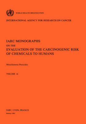 Miscellaneous Pesticides: IARC Monographs on the Evaluation of Carcinogenic Risks to Humans