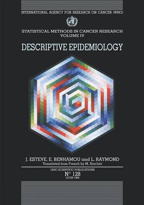Statistical Methods in Cancer Research: Volume 4: Descriptive Epidemiology