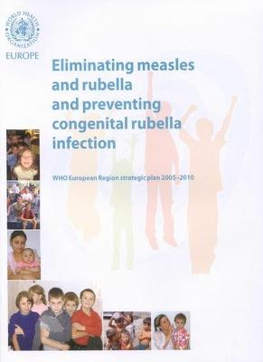 Eliminating Measles and Rubella and Preventing Congenital Rubella Infection: 2005-2010