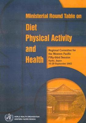 Ministerial Round Table on Diet, Physical Activity and Health: Regional Committee for the Western Pacific, Fifty-Third Session