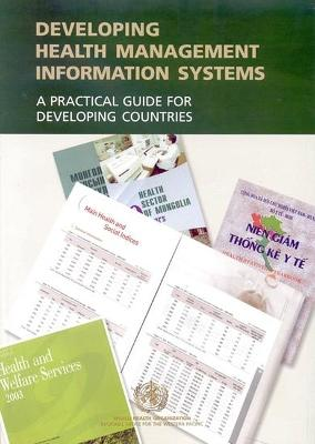 Developing Health Management Information Systems: A Practical Guide for Developing Countries