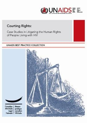 Courting Rights: Case Studies in Litigating the Rights of People Living with HIV
