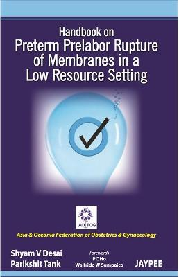 Handbook on Preterm Prelabor Rupture of Membranes in a Low Resource Setting