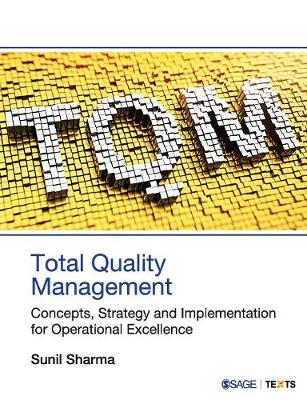 Total Quality Management: Concepts, Strategy and Implementation for Operational Excellence
