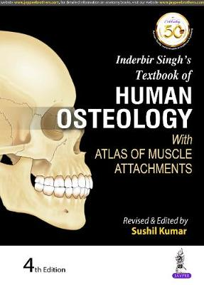 Inderbir Singh's Textbook of Human Osteology: With Atlas of Muscle Attachments