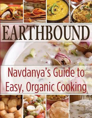 Earthbound: Navdanya's Guide to Easy, Organic Cooking
