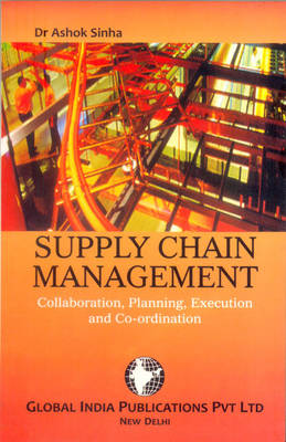 Supply Chain Management: Collaboration, Planning, Execution and Coordination