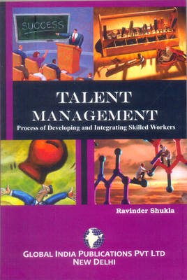 Talent Management: Process of Developing & Integrating Skilled Workers