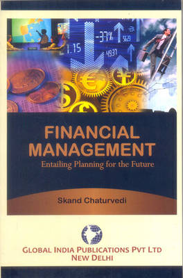 Financial Management: Entailing Planning for the Future