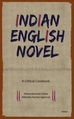 Indian English Novel: A Critical Casebook