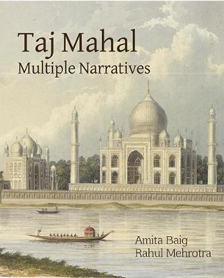 Taj Mahal : Multiple Narratives