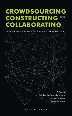 Crowdsourcing, Constructing and Collaborating: Methods and Social Impact of Mapping the World Today