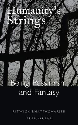 Humanity's Strings: Being, Pessimism, and Fantasy
