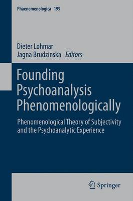 Founding Psychoanalysis Phenomenologically